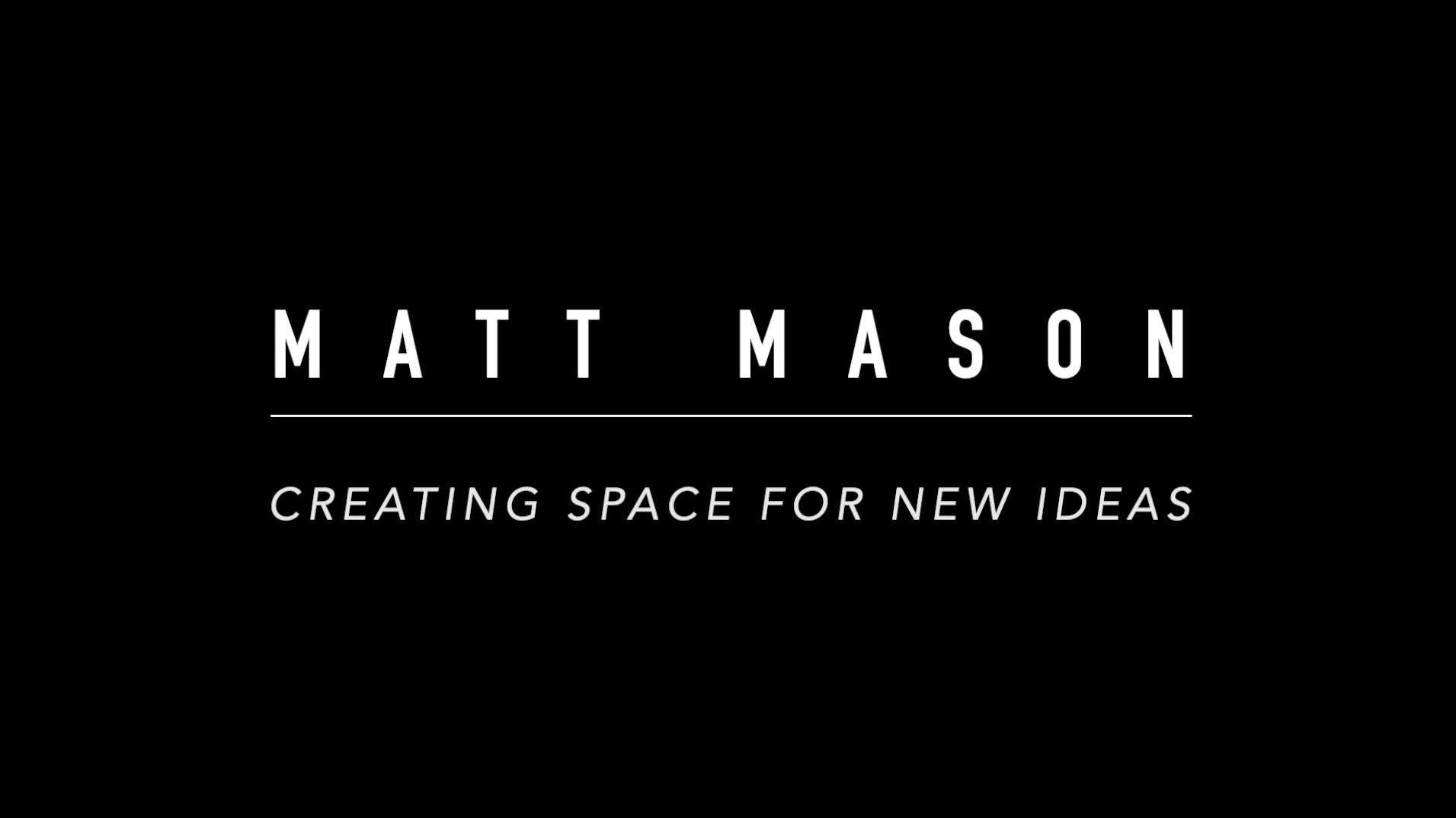 Matt Mason - Creating Space