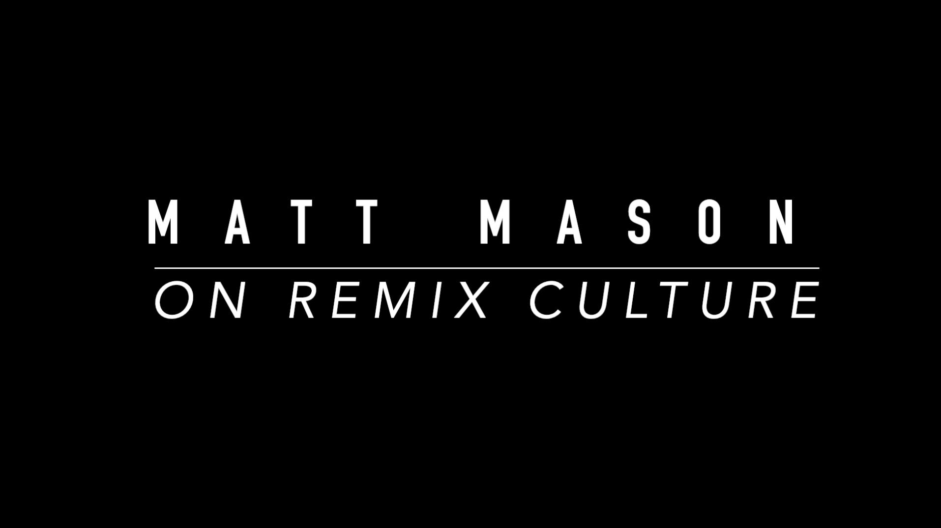 Matt Mason - Remix Culture